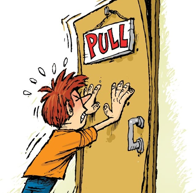 """Cartoon of a student pushing hard on a door when it says to """"pull"""""""