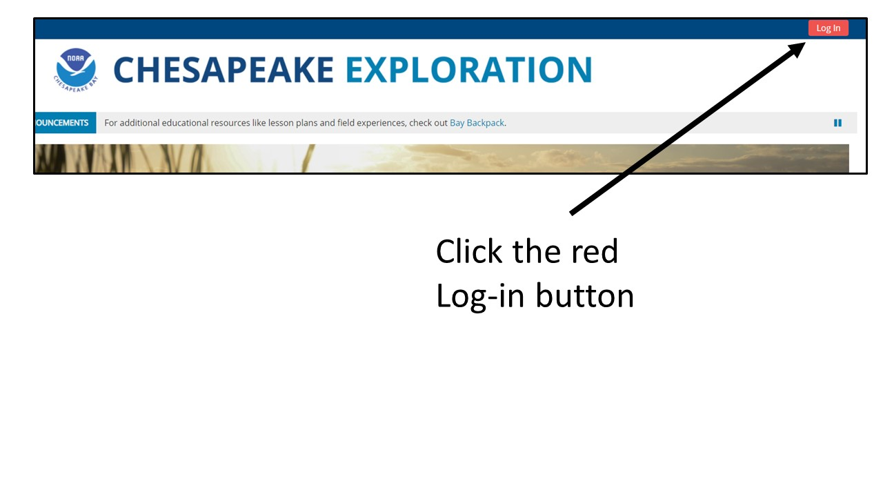 Image: Screenshot of Chesapeake Exploration homepage, arrow pointing to red Log In button; Text: Click the red Log-in button