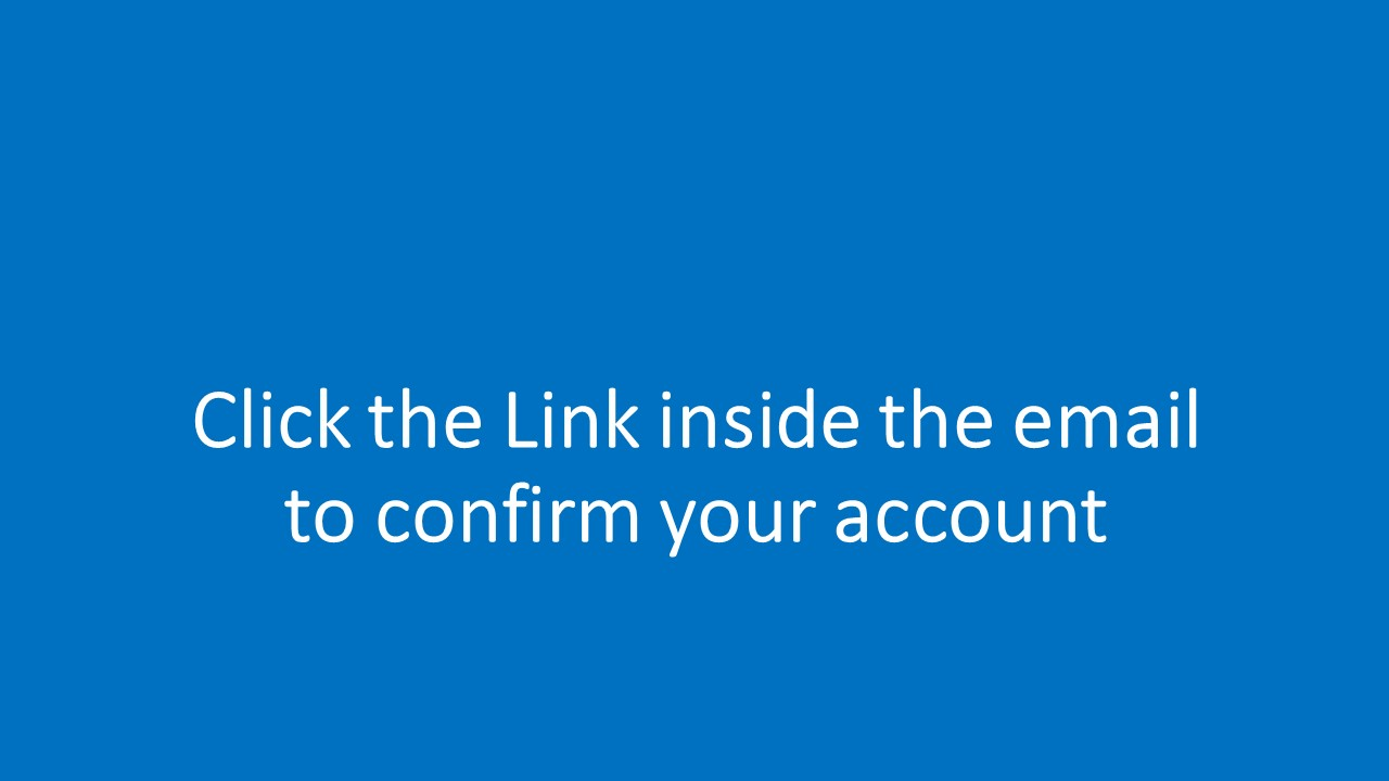 Text: Click the Link inside the email to confirm your account
